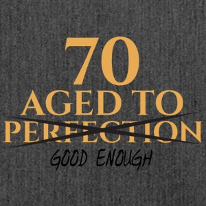 70. Geburtstag: 70 Aged To Perfection of Good enou - Schultertasche aus Recycling-Material