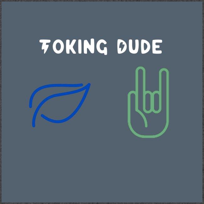 Toking DUDE