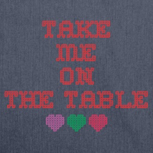 take me on the table - Shoulder Bag made from recycled material