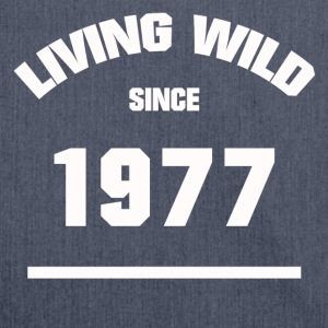 BIRTHDAY 1977 LIVING WILD SINCE 1977 - Shoulder Bag made from recycled material