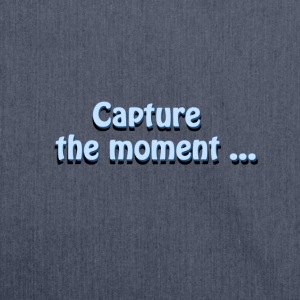capture the moment photographer`s slogan - Shoulder Bag made from recycled material