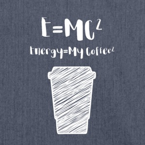 Kaffee: E= MC² - Energy = My Coffee - Schultertasche aus Recycling-Material