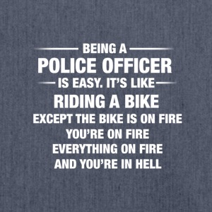 Being A Police Officer Is Easy It's Like Riding - Shoulder Bag made from recycled material