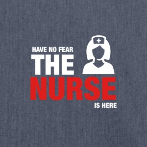 Have No Fear The Nurse Is Here - Shoulder Bag made from recycled material