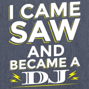 I CAME SAW AND BECAME A DJ - Schultertasche aus Recycling-Material