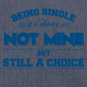 Single: Being Single is a Choice. Not Mine. But... - Schultertasche aus Recycling-Material