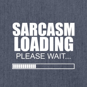 Sarcasm loading - please wait - Shoulder Bag made from recycled material