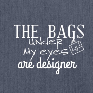 The bags under my eyes are designer, deal with it - Schultertasche aus Recycling-Material