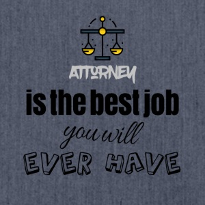 Attorney is the best job you will ever have - Schultertasche aus Recycling-Material