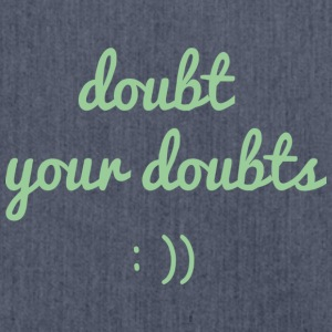 Doubt your doubts - Schultertasche aus Recycling-Material