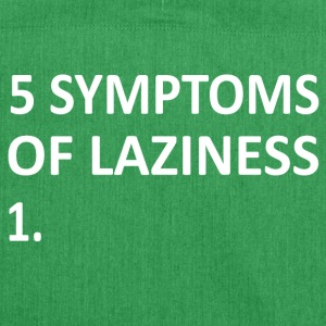 ++ 5 Symptoms of laziness ++ - Shoulder Bag made from recycled material