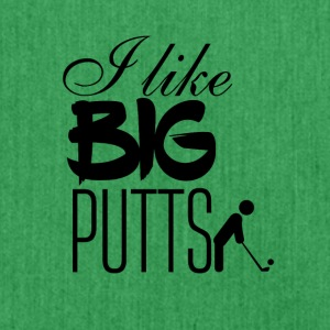 I like big putts - Shoulder Bag made from recycled material