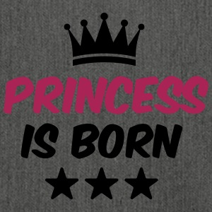 Princess is Born - Baby T-Shirt - Prinzessin - Schultertasche aus Recycling-Material
