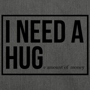 I need a hug - huge amount of money! - Schultertasche aus Recycling-Material