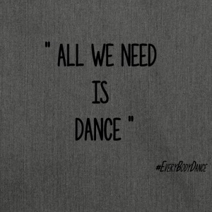 ALL WE NEED IS DANCE - Sac bandoulière 100 % recyclé