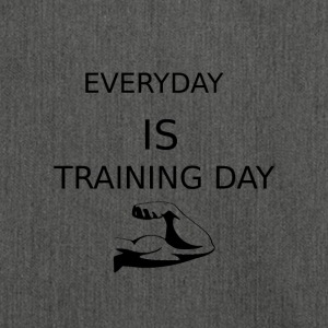 Fitness T-Shirt Everyday is Training Day - Schultertasche aus Recycling-Material