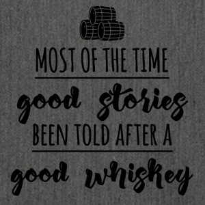 Whiskey - Most of the time good stories... - Schultertasche aus Recycling-Material
