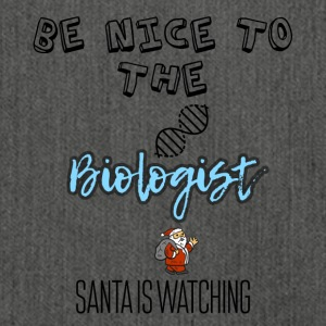 Be nice to the biologist Santa is watching - Shoulder Bag made from recycled material