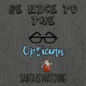 Be nice to the optician Santa is watching - Shoulder Bag made from recycled material