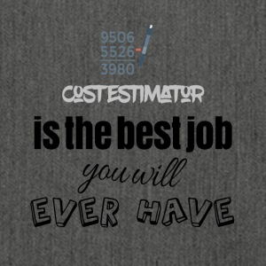Cost estimator is the best job you will ever have - Schultertasche aus Recycling-Material