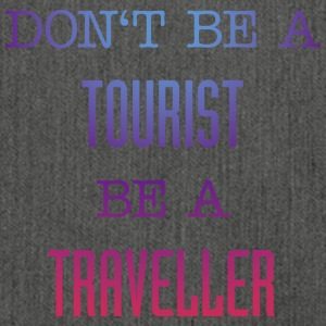 Do not be a tourist be a traveler. - Shoulder Bag made from recycled material