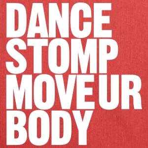 Dance Stomp Move Ur Body - Schoudertas van gerecycled materiaal