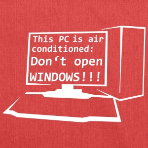 This PC is air conditioned: Do not open WINDOWS! - Shoulder Bag made from recycled material