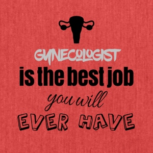 Gynecologist is the best job you will ever have - Schultertasche aus Recycling-Material