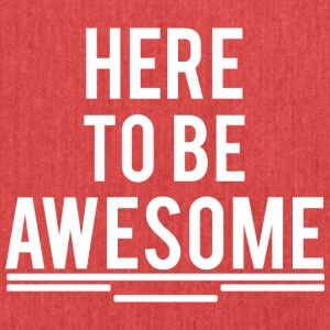 HERE TO BE AWESOME weiß - Schultertasche aus Recycling-Material