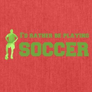 Football: I'd rather be playing soccer. - Shoulder Bag made from recycled material