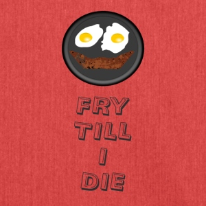 Fry till I Die - Shoulder Bag made from recycled material