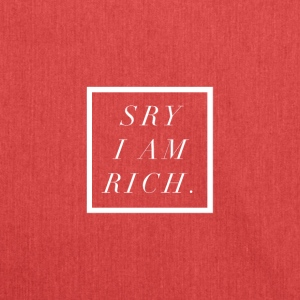 SORRY I AM RICH - T-Shirt & Hoody - Shoulder Bag made from recycled material