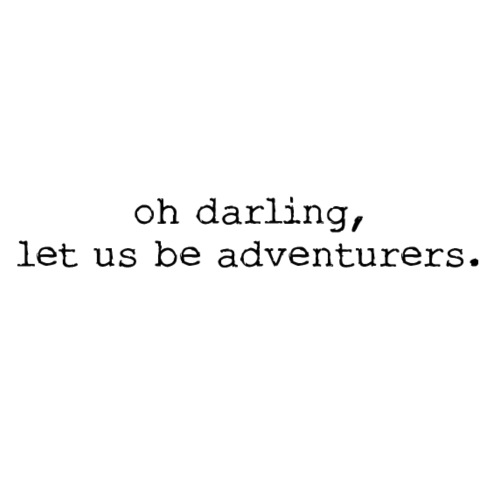 oh darling, let us be adventurers. - Women's T-Shirt with rolled up sleeves
