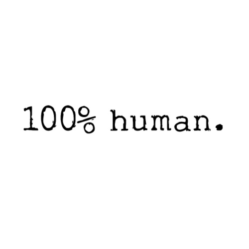 100% human. - Women's T-Shirt with rolled up sleeves