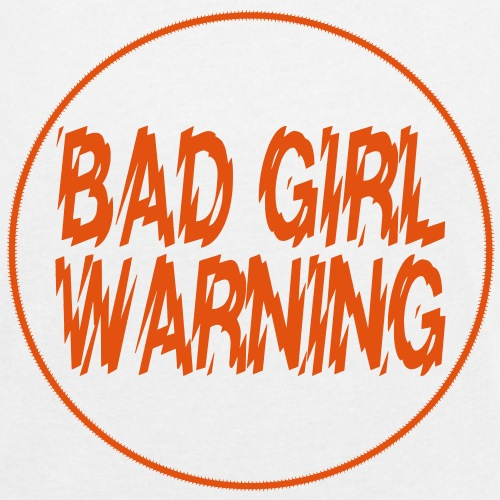 Bad Girl Warning! - Women's T-Shirt with rolled up sleeves