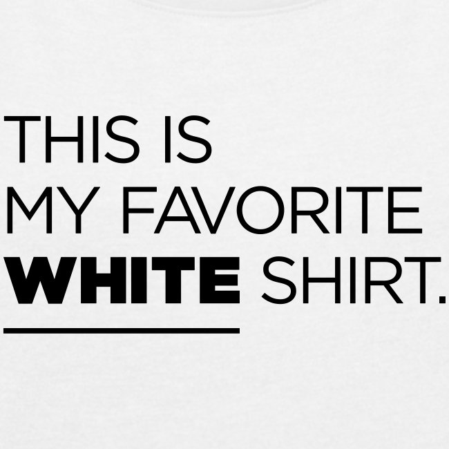this is my favorite white shirt