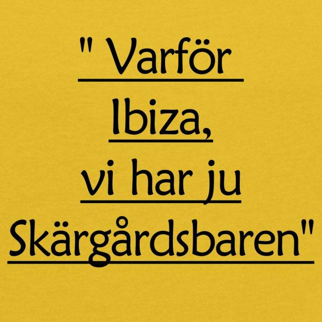 Varför Ibiza