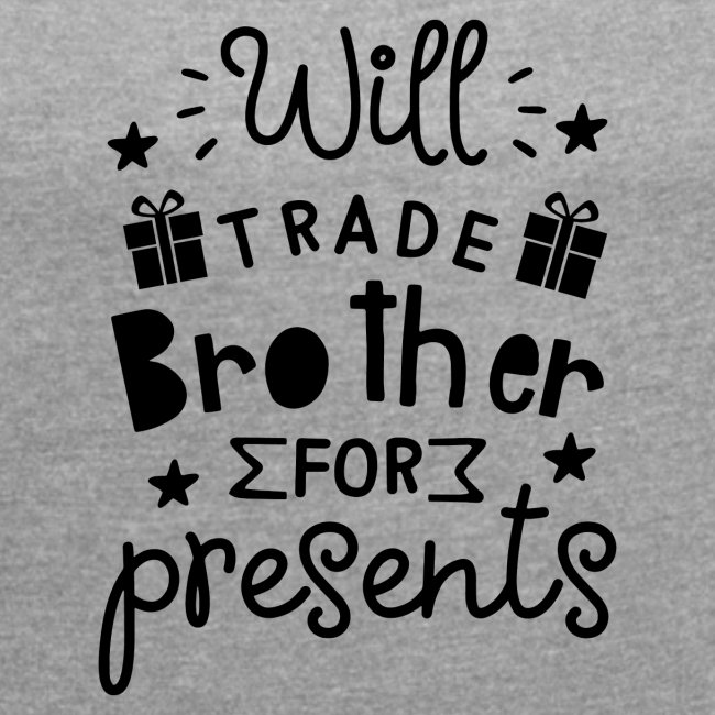 Will trade brother for presents
