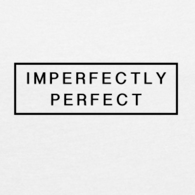Imperfektly/Perfect