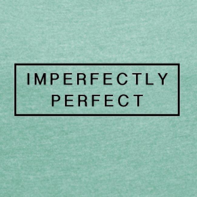 Imperfektly/Perfect