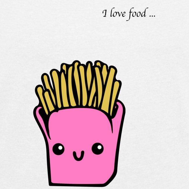 I love food... POMMES