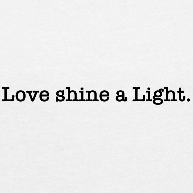 Love shine a light.