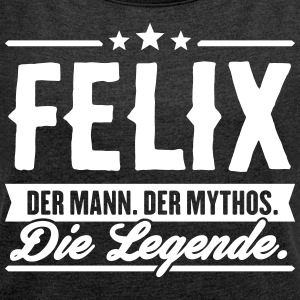 Man Myth Legend Felix - Women's T-shirt with rolled up sleeves