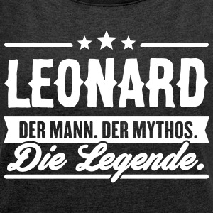 Man Myth Legend Leonard - Women's T-shirt with rolled up sleeves
