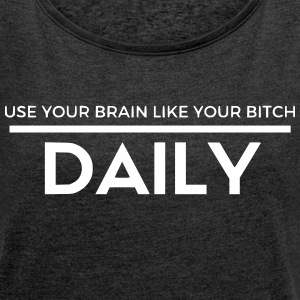 Use your brain - Women's T-shirt with rolled up sleeves
