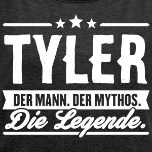 Man Myth Legend Tyler - Women's T-shirt with rolled up sleeves