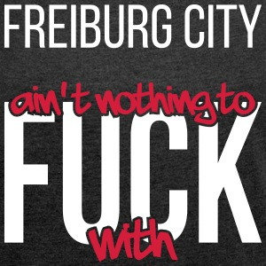 Freiburg City ain't nothing to fuck with - Frauen T-Shirt mit gerollten Ärmeln