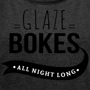 bokes glaze, All night long - Women's T-shirt with rolled up sleeves