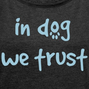 dog - Women's T-shirt with rolled up sleeves