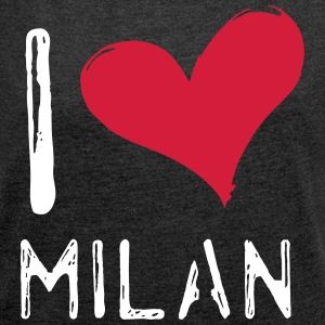 I Love Milan - Women's T-shirt with rolled up sleeves